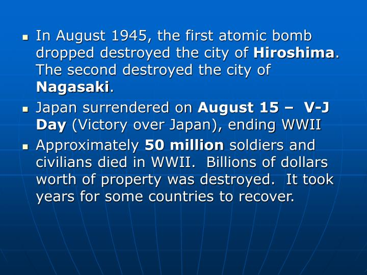 In August 1945, the first atomic bomb dropped destroyed the city of