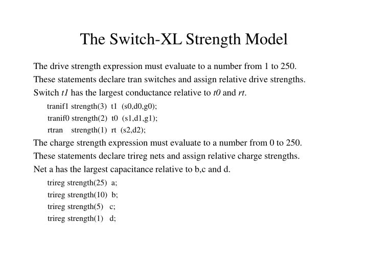 The Switch-XL Strength Model