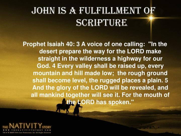 John is a fulfillment of Scripture