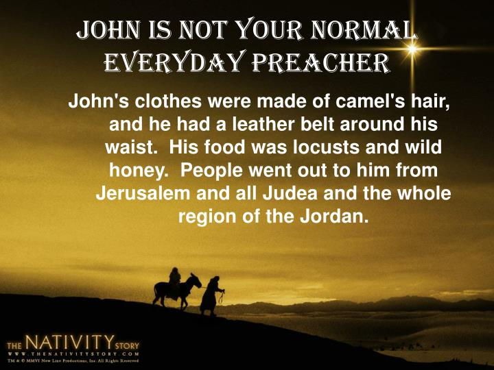 John is not your normal everyday preacher