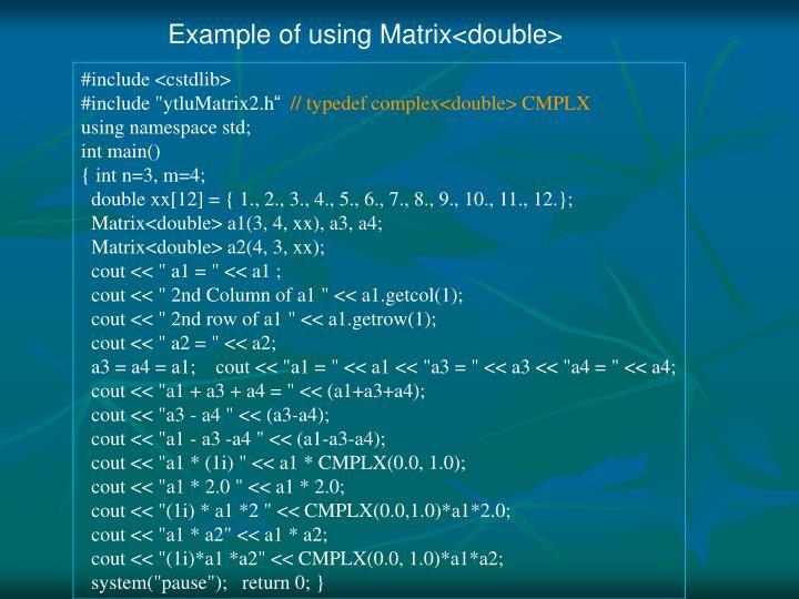 Example of using Matrix<double>