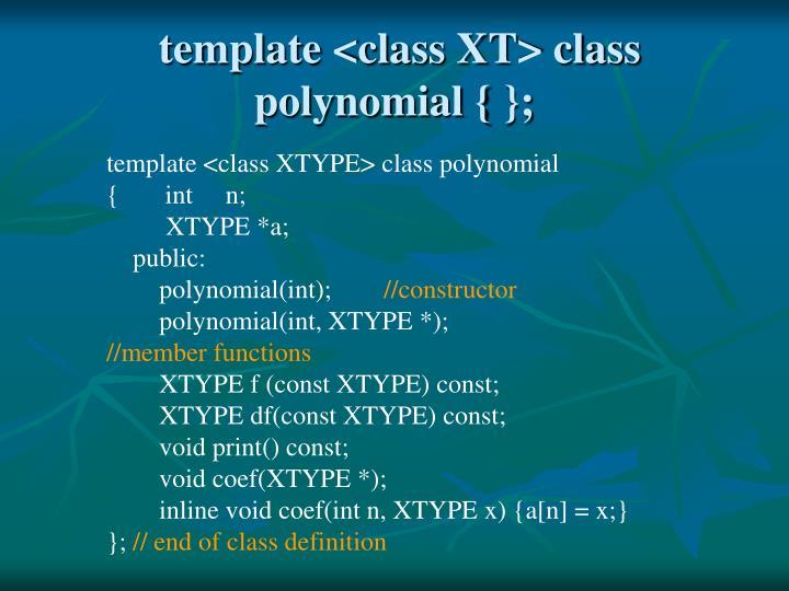 template <class XT> class polynomial { };