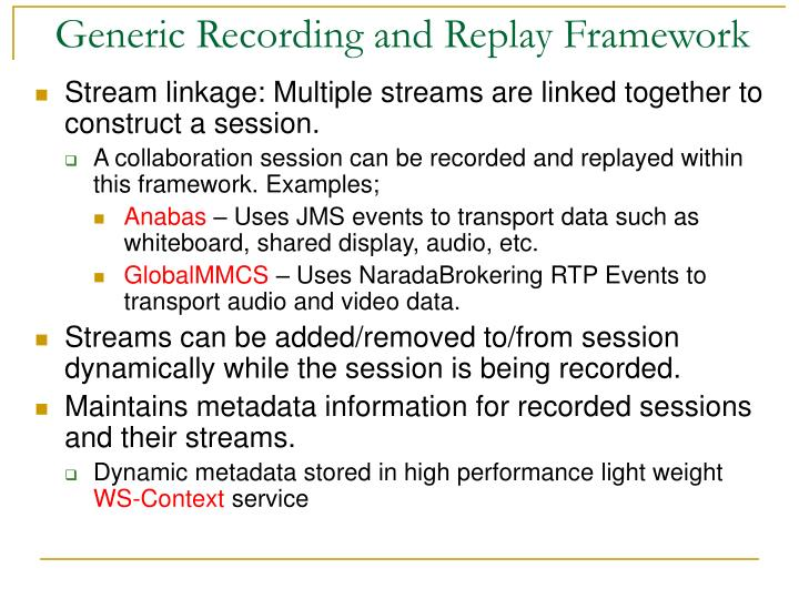 Generic Recording and Replay Framework