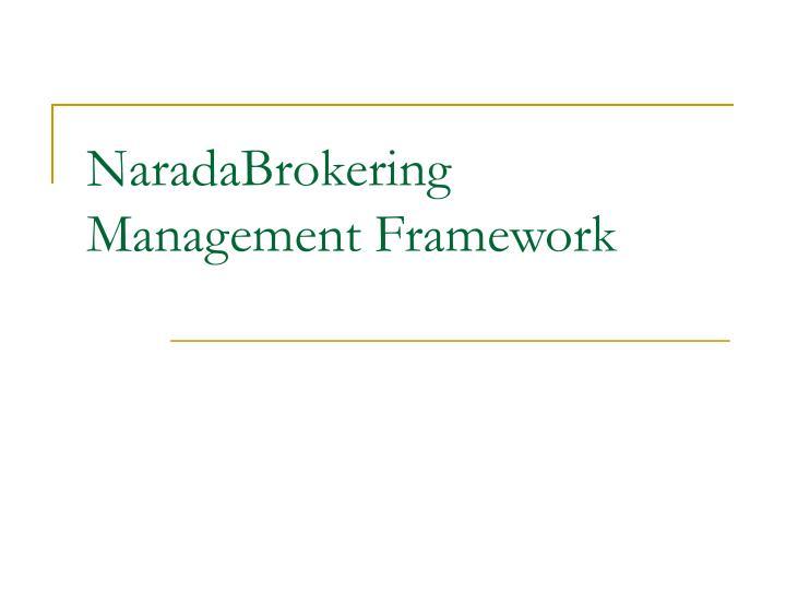 NaradaBrokering Management Framework