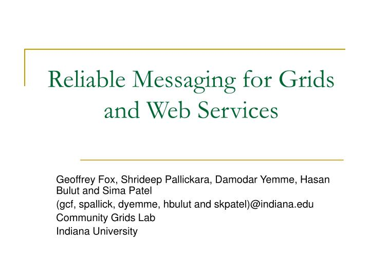 Reliable Messaging for Grids and Web Services