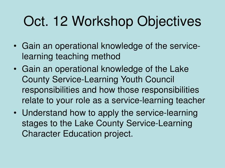 Oct. 12 Workshop Objectives