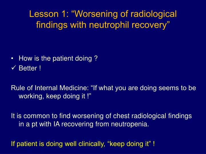 "Lesson 1: ""Worsening of radiological findings with neutrophil recovery"""