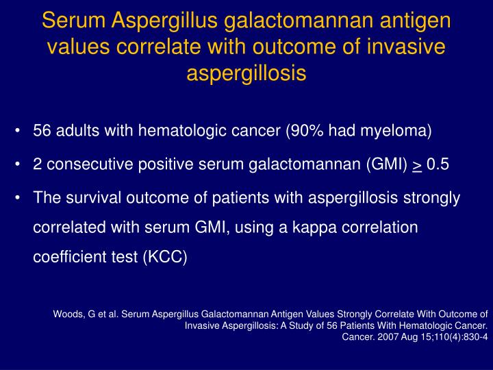 Serum Aspergillus galactomannan antigen values correlate with outcome of invasive aspergillosis