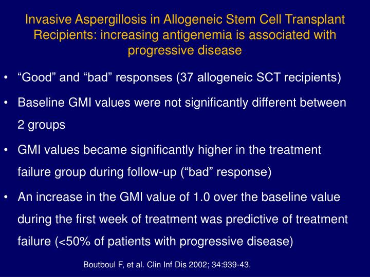 Invasive Aspergillosis in Allogeneic Stem Cell Transplant Recipients: increasing antigenemia is associated with progressive disease
