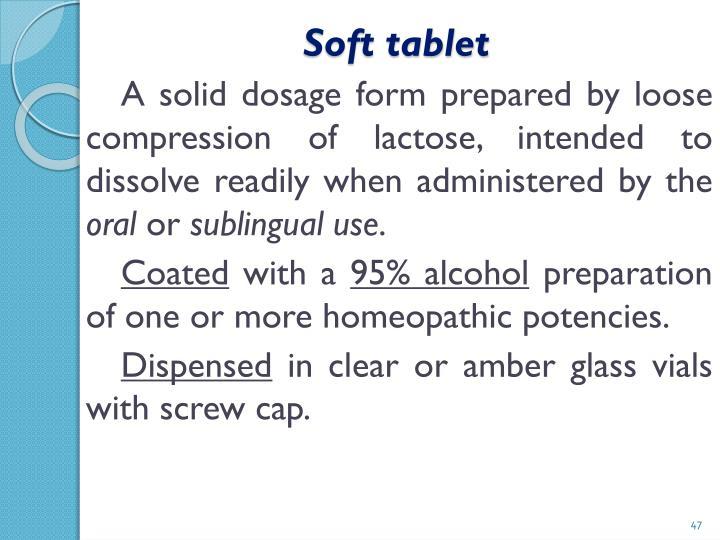 Soft tablet