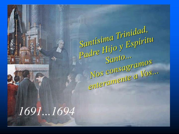 Santísima Trinidad, Padre Hijo y Espíritu Santo...