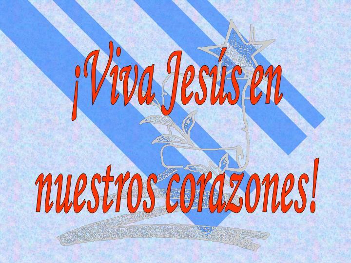 ¡Viva Jesús en