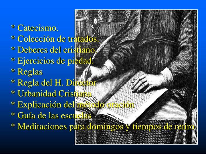 * Catecismo.