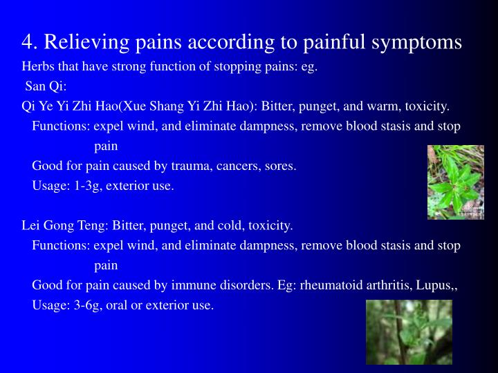 4. Relieving pains according to painful symptoms