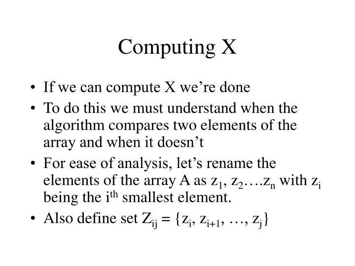 Computing X