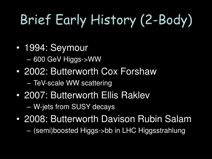 Brief Early History (2-Body)