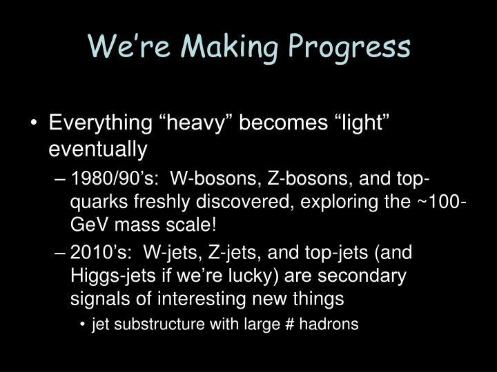 We're Making Progress