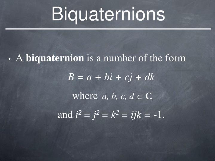 Biquaternions