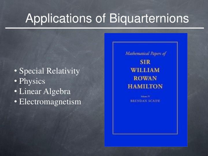 Applications of Biquarternions