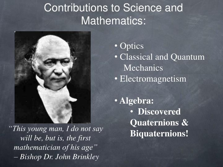 Contributions to Science and Mathematics: