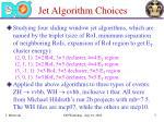 jet algorithm choices