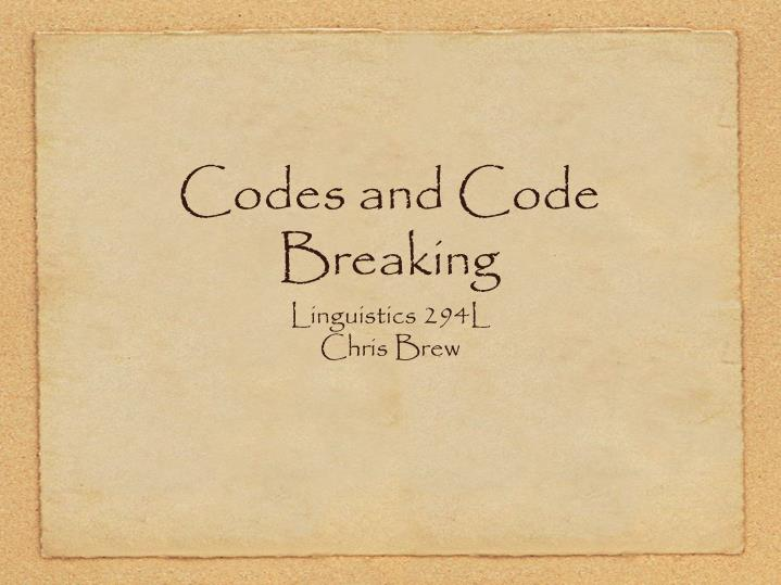 Codes and code breaking