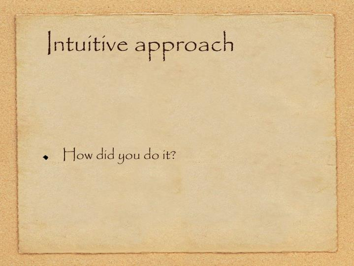 Intuitive approach