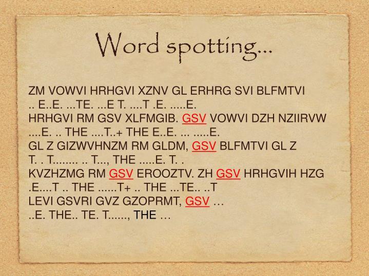 Word spotting…