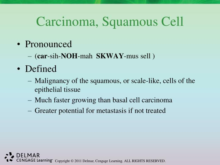 Carcinoma, Squamous Cell