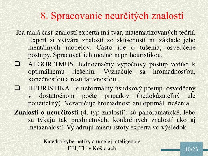 8. Spracovanie neurčitých znalostí