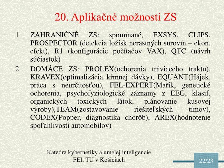 20. Aplikačné možnosti ZS