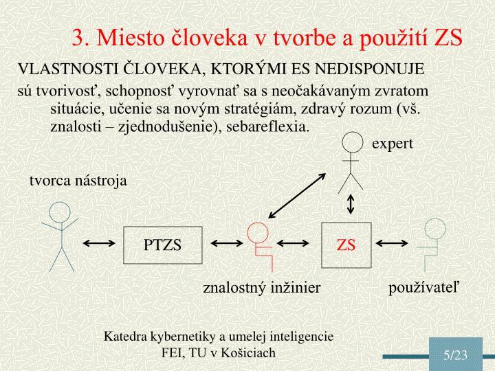 3. Miesto človeka v tvorbe a použití ZS