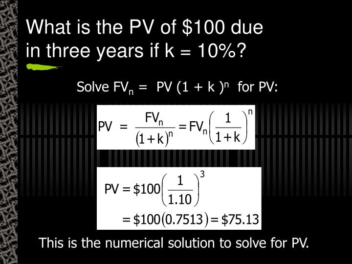 What is the PV of $100 due