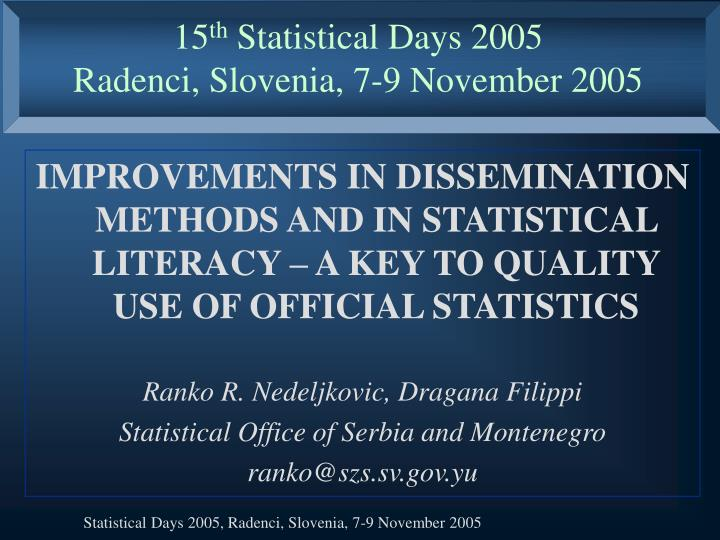 15 th statistical days 2005 radenci slovenia 7 9 november 2005