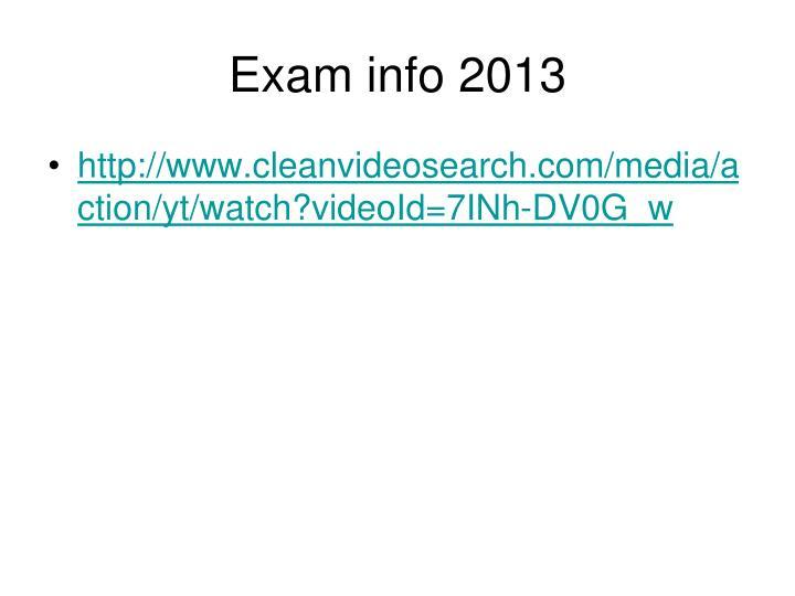 Exam info 2013