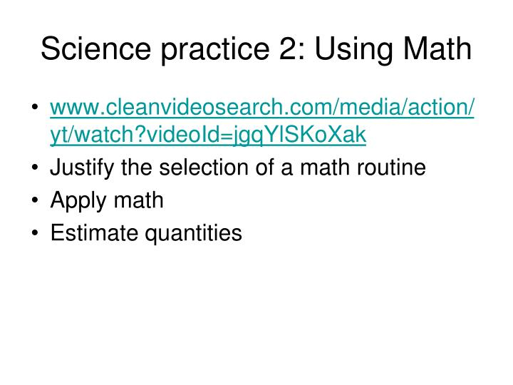 Science practice 2: Using Math