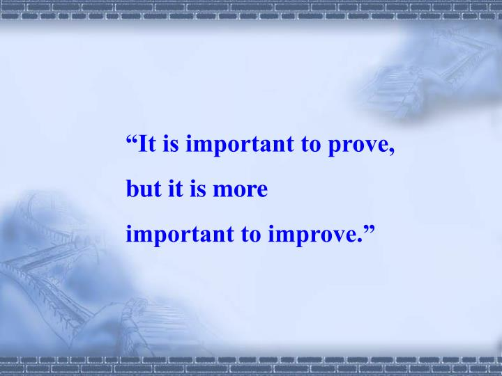 """It is important to prove,"