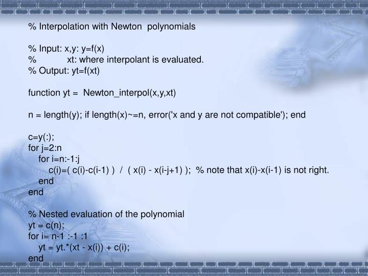 % Interpolation with Newton  polynomials