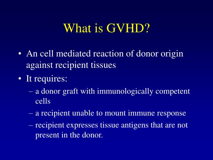 What is GVHD?