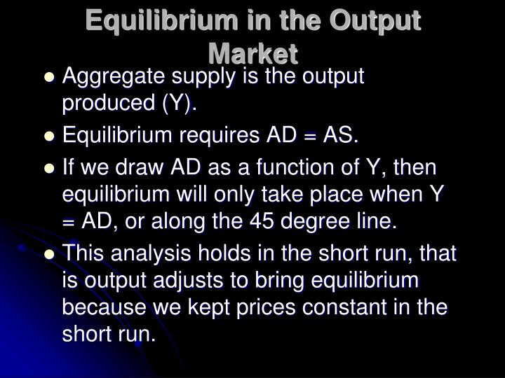Equilibrium in the Output Market