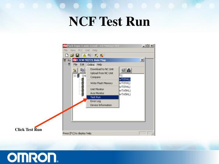 NCF Test Run