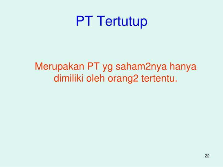 PT Tertutup