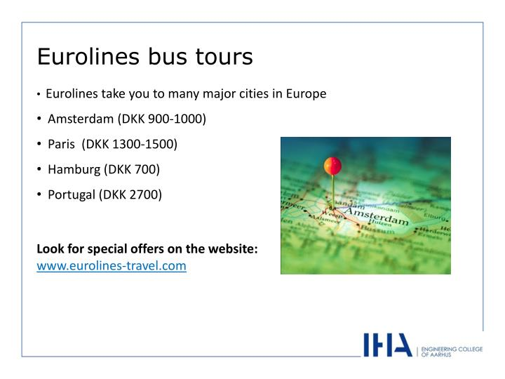 Eurolines take you to many major cities in Europe