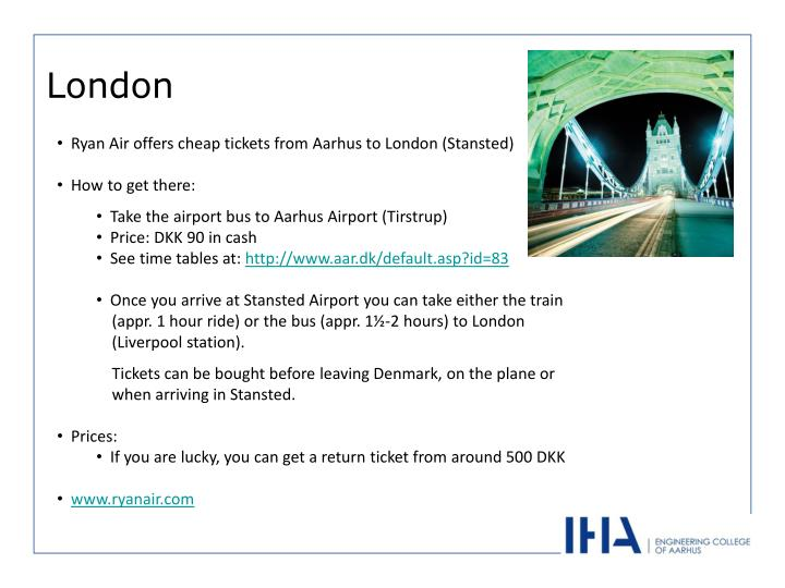 Ryan Air offers cheap tickets from Aarhus to London (Stansted)