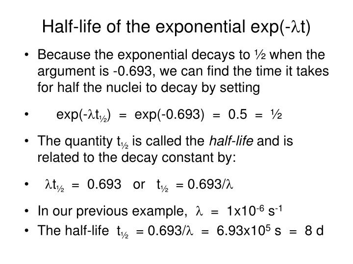 Half-life of the exponential exp(-