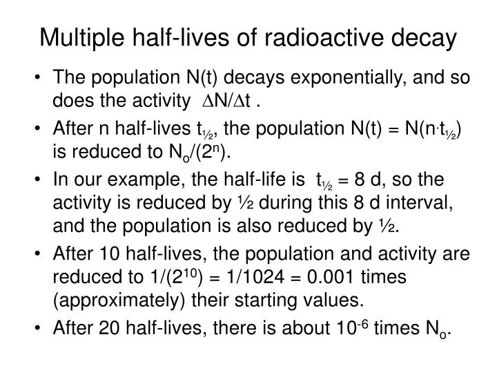 Multiple half-lives of radioactive decay