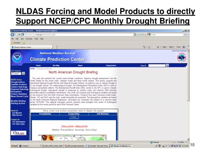 NLDAS Forcing and Model Products to directly Support NCEP/CPC Monthly Drought Briefing