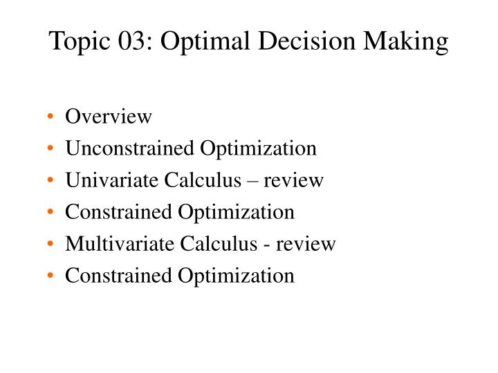 Topic 03 optimal decision making