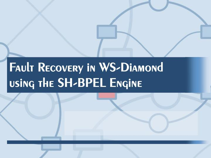 Fault recovery in ws diamond using the sh bpel engine