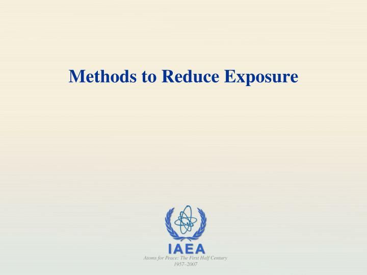 Methods to Reduce Exposure